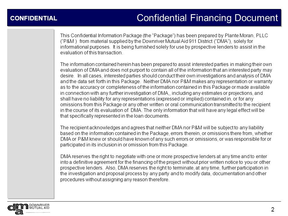 2 Confidential Financing Document CONFIDENTIAL This Confidential Information Package (the Package) has been prepared by Plante Moran, PLLC (P&M ) from