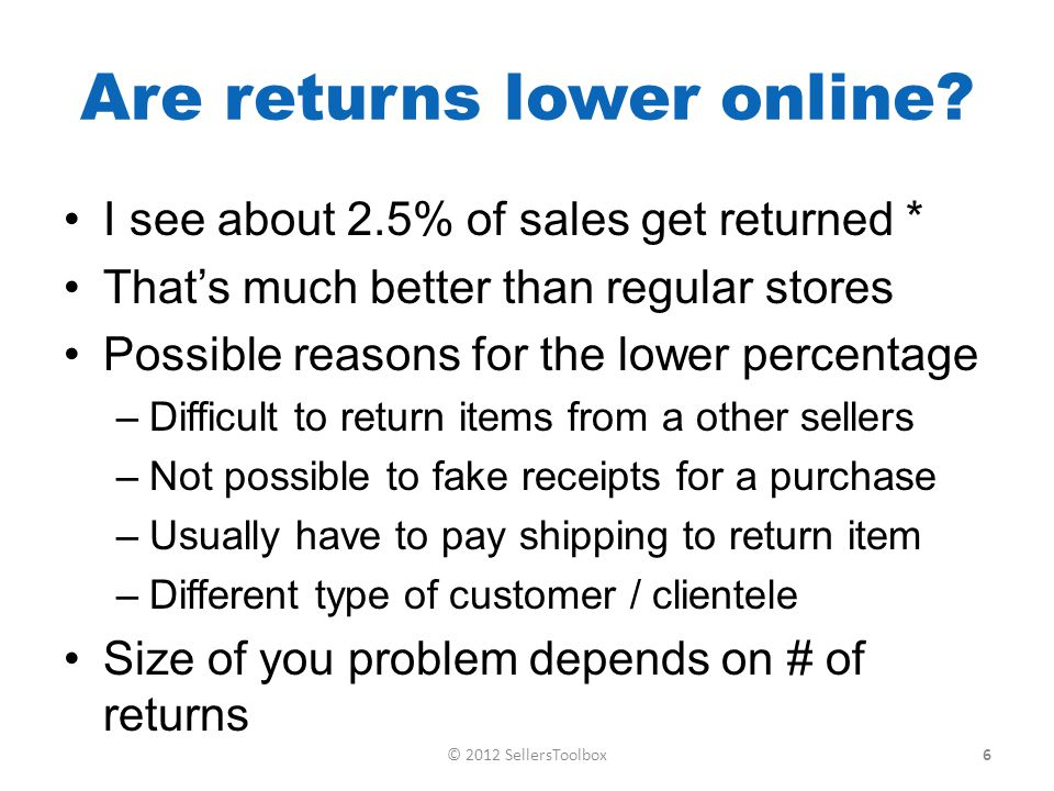 Are returns lower online.
