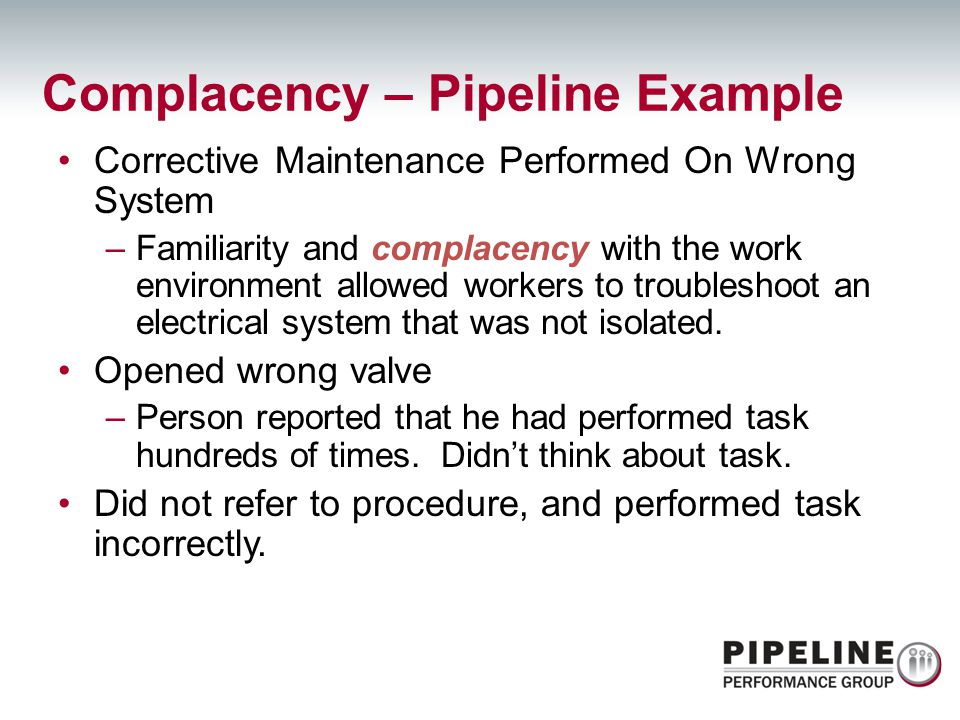 Corrective Maintenance Performed On Wrong System –Familiarity and complacency with the work environment allowed workers to troubleshoot an electrical