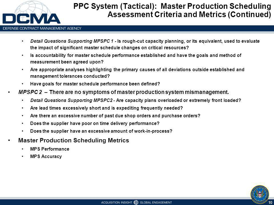 PPC System (Tactical): Master Production Scheduling Assessment Criteria and Metrics (Continued) 10 Detail Questions Supporting MPSPC 1 - Is rough-cut