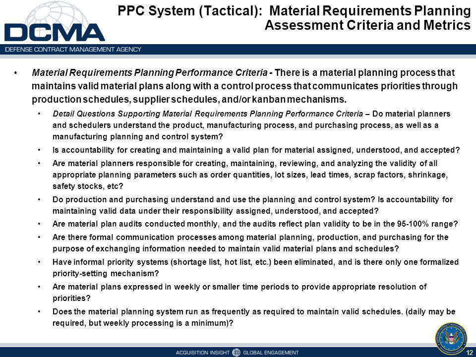 PPC System (Tactical): Material Requirements Planning Assessment Criteria and Metrics 12 Material Requirements Planning Performance Criteria - There i