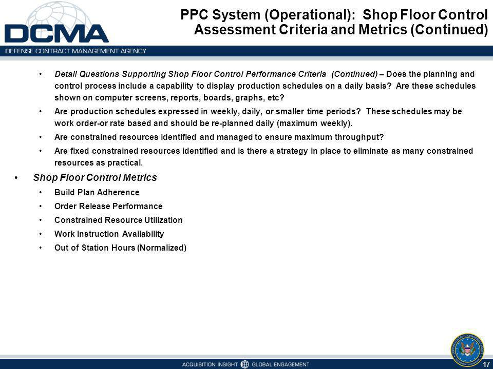 PPC System (Operational): Shop Floor Control Assessment Criteria and Metrics (Continued) 17 Detail Questions Supporting Shop Floor Control Performance