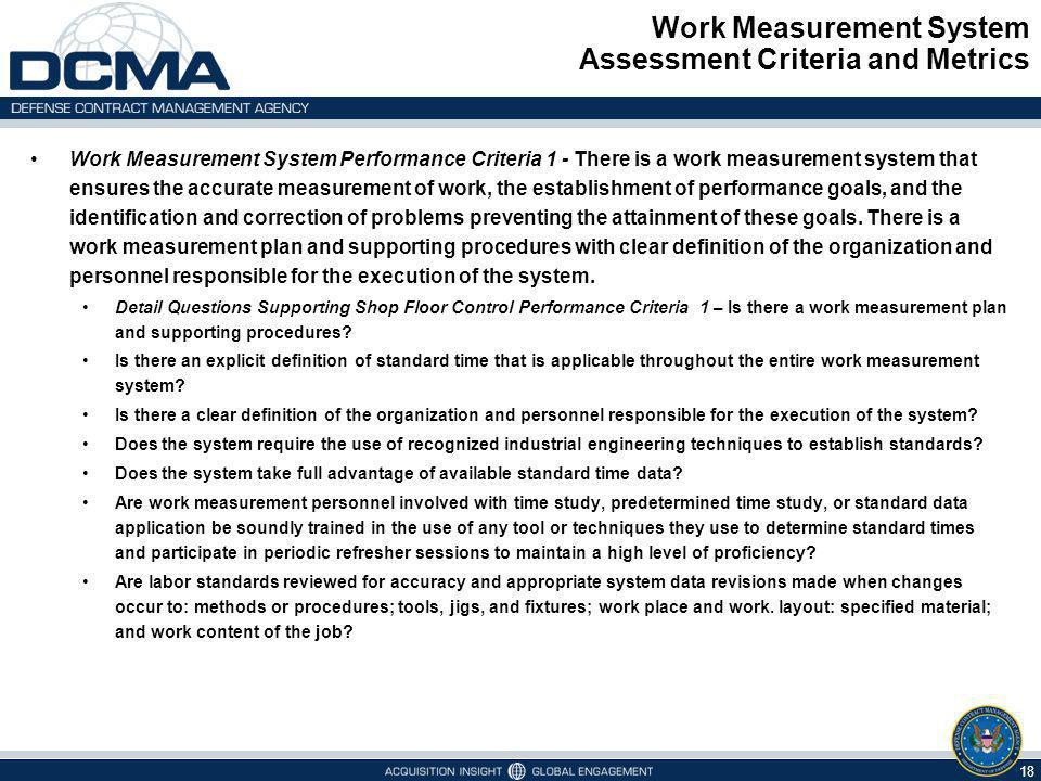 Work Measurement System Assessment Criteria and Metrics 18 Work Measurement System Performance Criteria 1 - There is a work measurement system that en