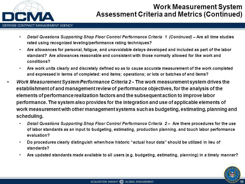 Work Measurement System Assessment Criteria and Metrics (Continued) 19 Detail Questions Supporting Shop Floor Control Performance Criteria 1 (Continue