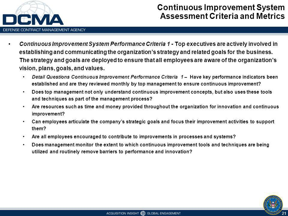 Continuous Improvement System Assessment Criteria and Metrics 21 Continuous Improvement System Performance Criteria 1 - Top executives are actively in
