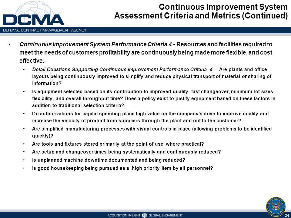 Continuous Improvement System Assessment Criteria and Metrics (Continued) 24 Continuous Improvement System Performance Criteria 4 - Resources and faci