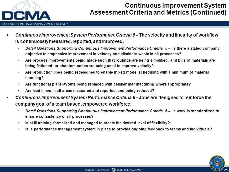 Continuous Improvement System Assessment Criteria and Metrics (Continued) 25 Continuous Improvement System Performance Criteria 5 - The velocity and l