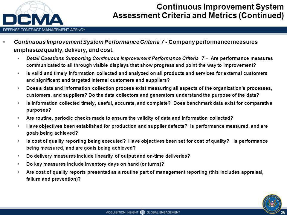 Continuous Improvement System Assessment Criteria and Metrics (Continued) 26 Continuous Improvement System Performance Criteria 7 - Company performanc