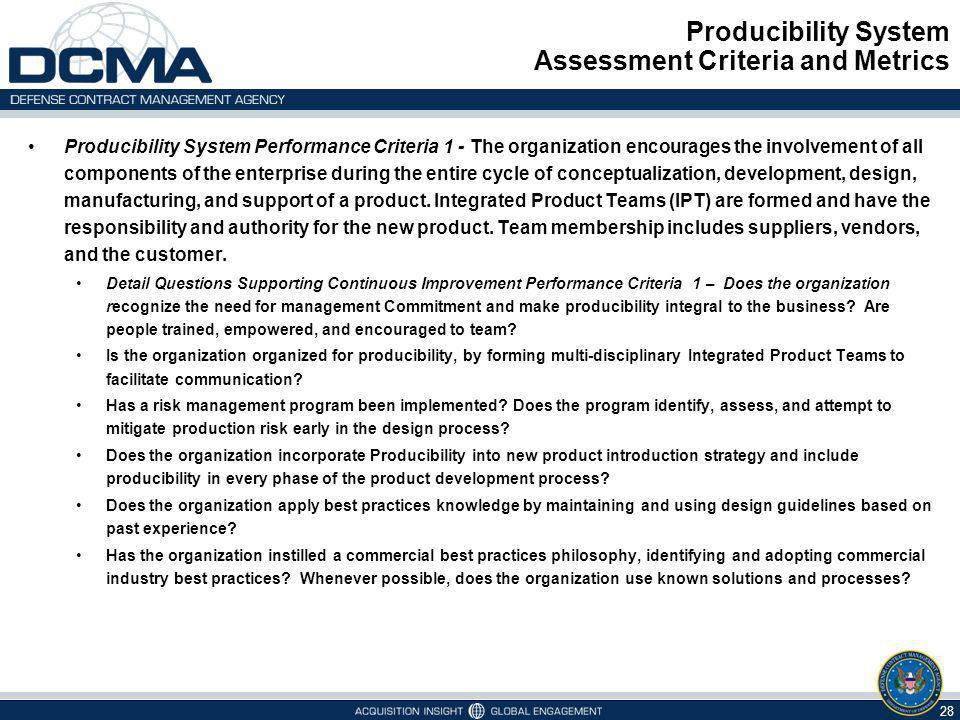 Producibility System Assessment Criteria and Metrics 28 Producibility System Performance Criteria 1 - The organization encourages the involvement of a