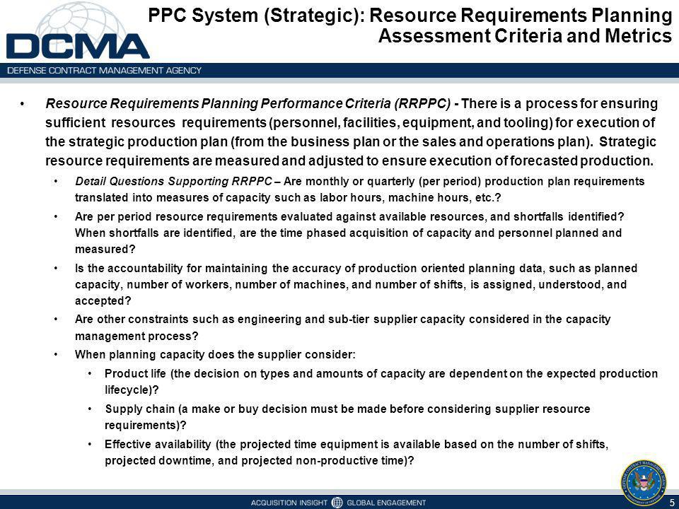 PPC System (Strategic): Resource Requirements Planning Assessment Criteria and Metrics 5 Resource Requirements Planning Performance Criteria (RRPPC) -