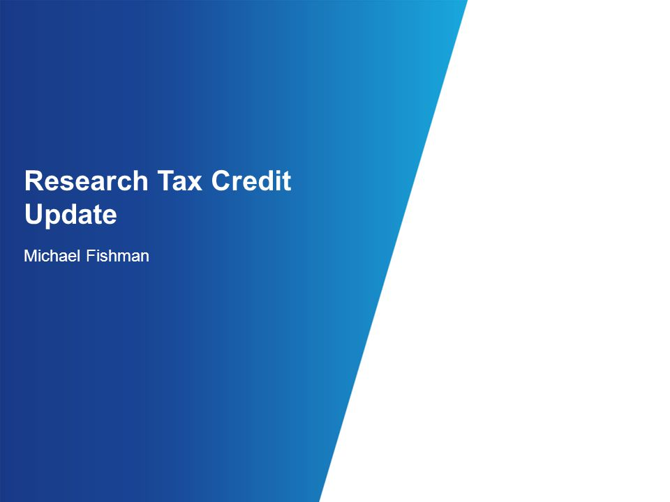 Research Tax Credit Update Michael Fishman