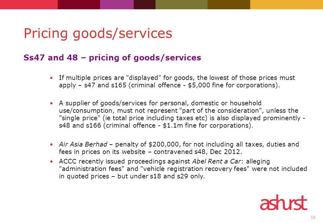 15 Ss47 and 48 – pricing of goods/services If multiple prices are