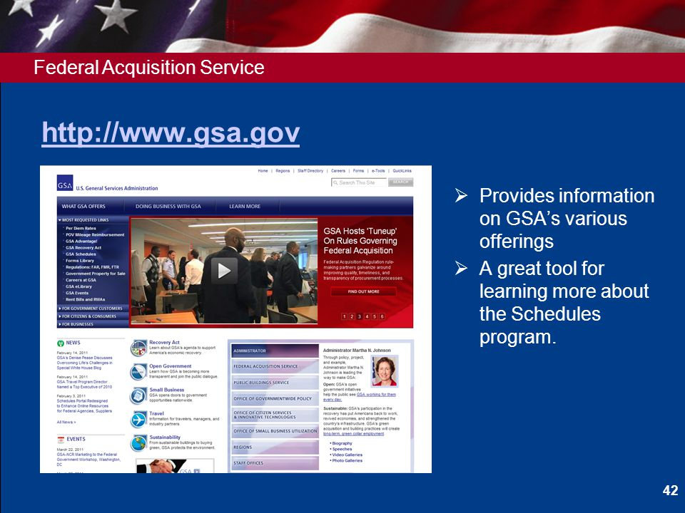Federal Acquisition Service http://www.gsa.gov Provides information on GSAs various offerings A great tool for learning more about the Schedules progr