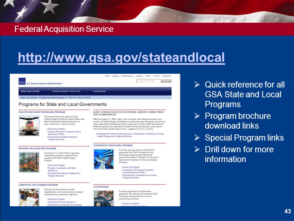Federal Acquisition Service http://www.gsa.gov/stateandlocal Quick reference for all GSA State and Local Programs Program brochure download links Spec