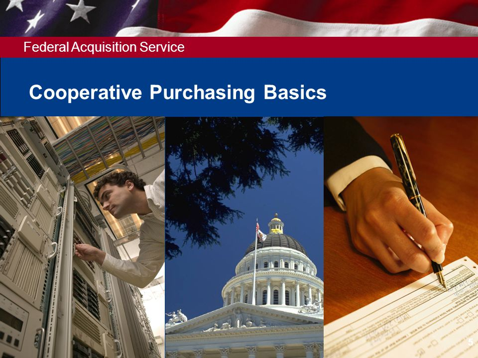 Federal Acquisition Service Cooperative Purchasing Basics 5