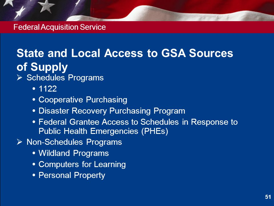 Federal Acquisition Service State and Local Access to GSA Sources of Supply Schedules Programs 1122 Cooperative Purchasing Disaster Recovery Purchasin