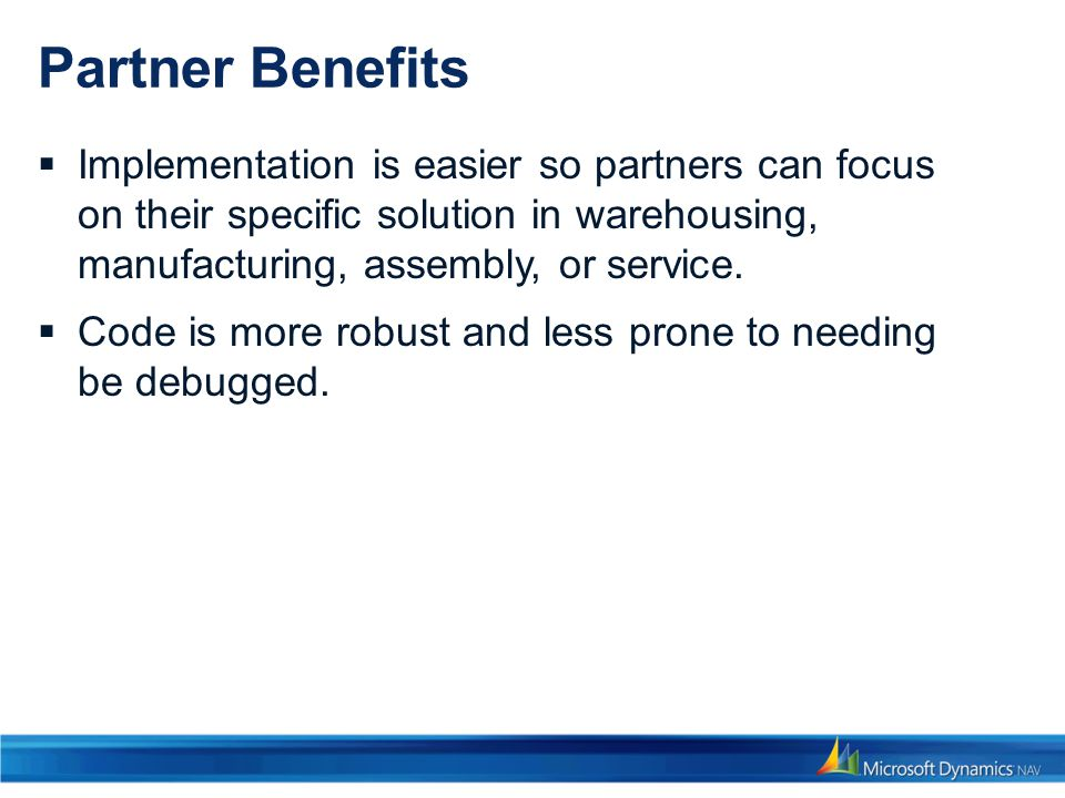 Partner Benefits Implementation is easier so partners can focus on their specific solution in warehousing, manufacturing, assembly, or service. Code i