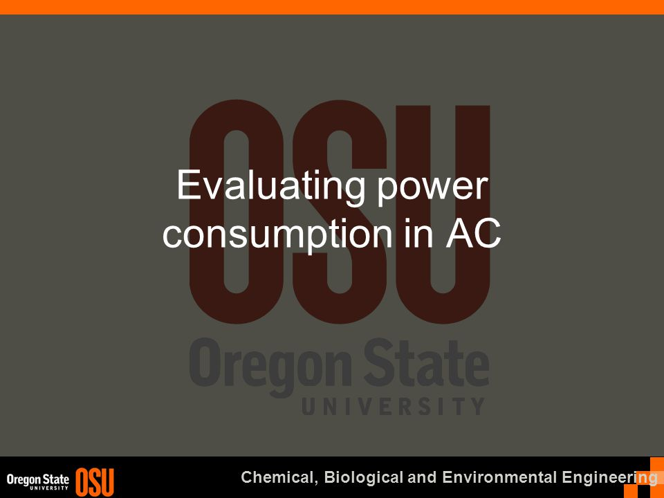 Chemical, Biological and Environmental Engineering Evaluating power consumption in AC