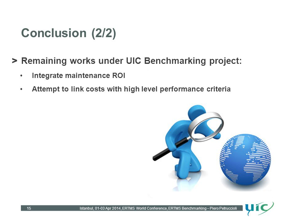 > Remaining works under UIC Benchmarking project: Integrate maintenance ROI Attempt to link costs with high level performance criteria Conclusion (2/2