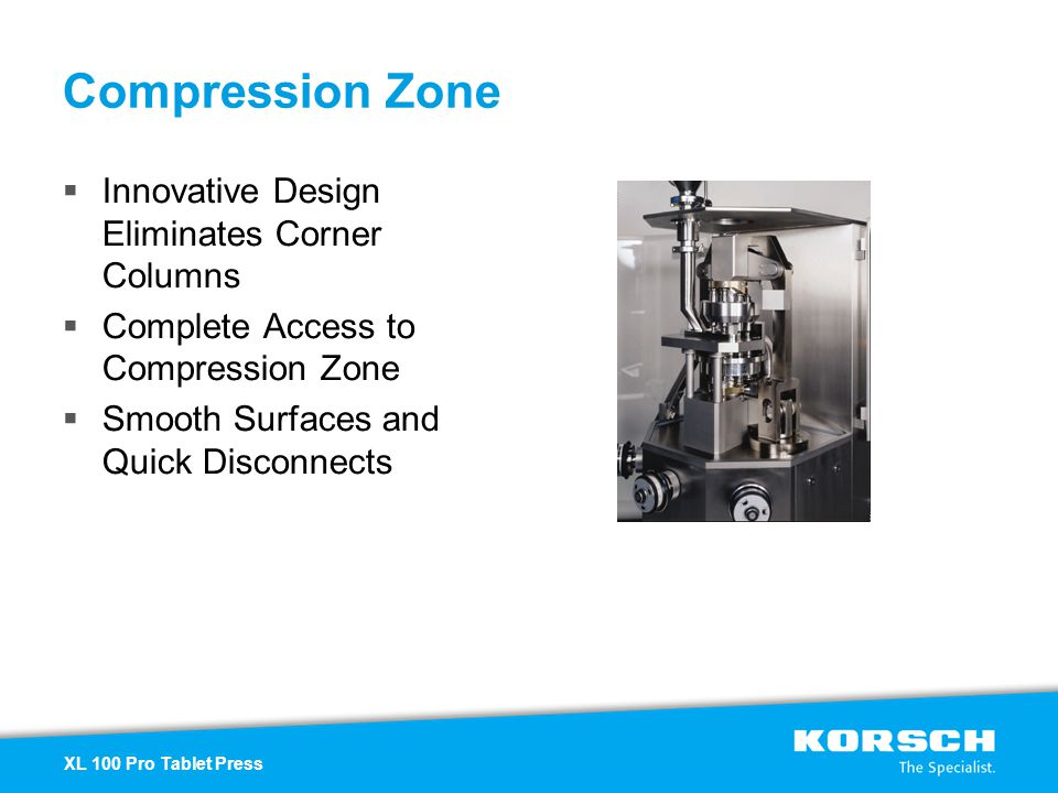 Innovative Design Eliminates Corner Columns Complete Access to Compression Zone Smooth Surfaces and Quick Disconnects Compression Zone XL 100 Pro Tabl