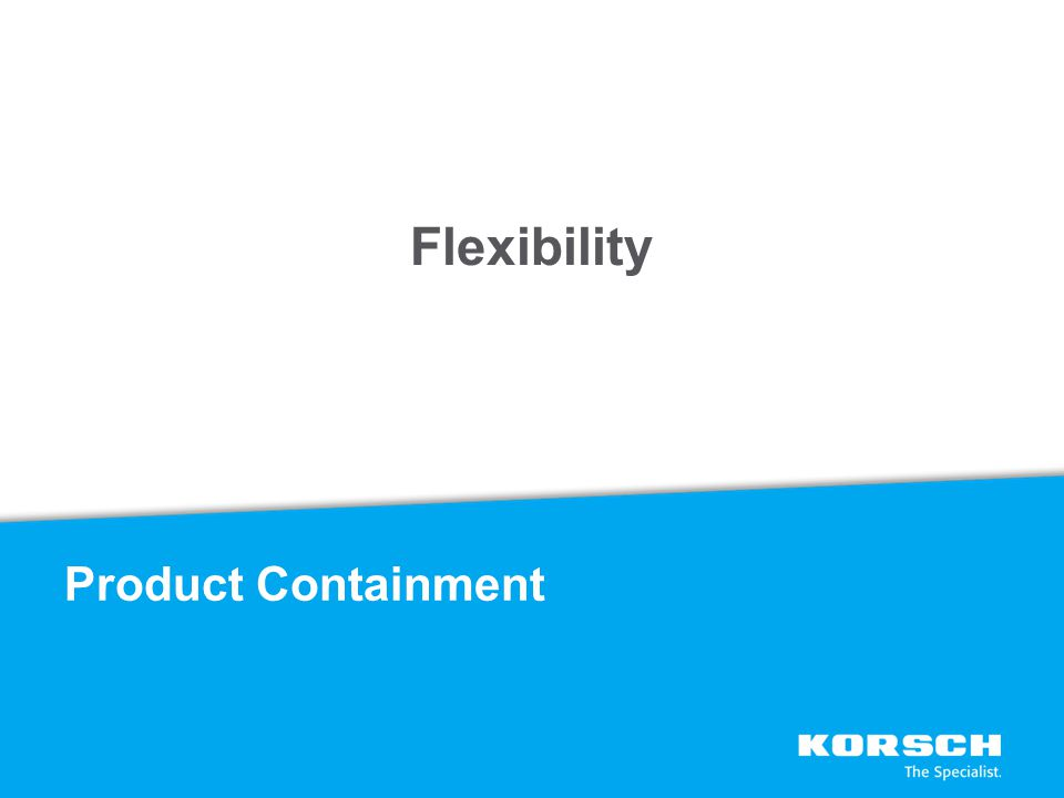 Flexibility Product Containment