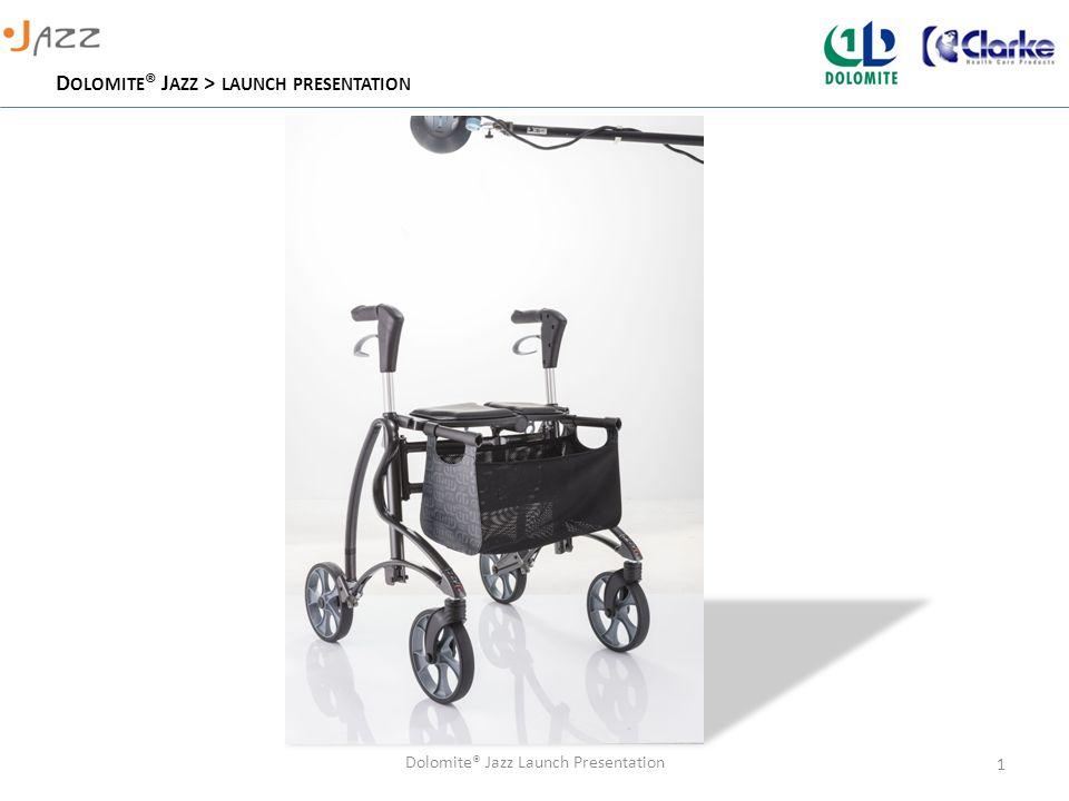 D OLOMITE ® J AZZ > LAUNCH PRESENTATION Dolomite® Jazz Launch Presentation 1