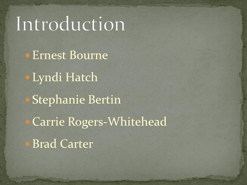 Ernest Bourne Lyndi Hatch Stephanie Bertin Carrie Rogers-Whitehead Brad Carter