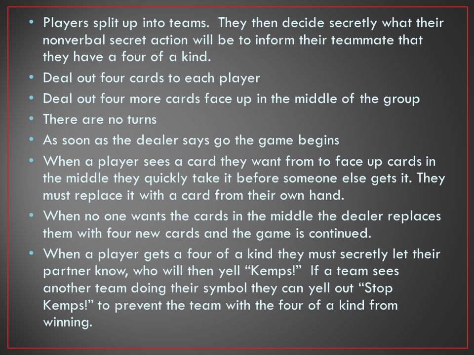 Players split up into teams.