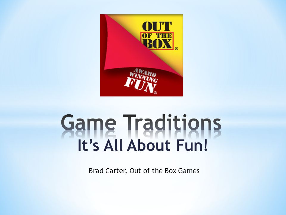 Its All About Fun! Brad Carter, Out of the Box Games