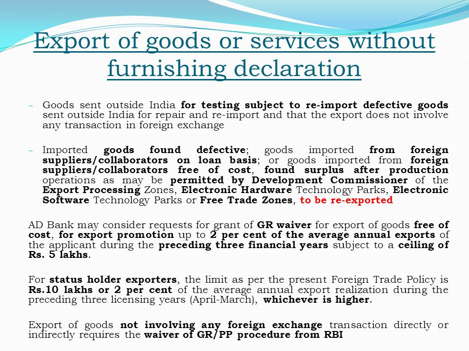 Export of goods or services without furnishing declaration – Goods sent outside India for testing subject to re-import defective goods sent outside In