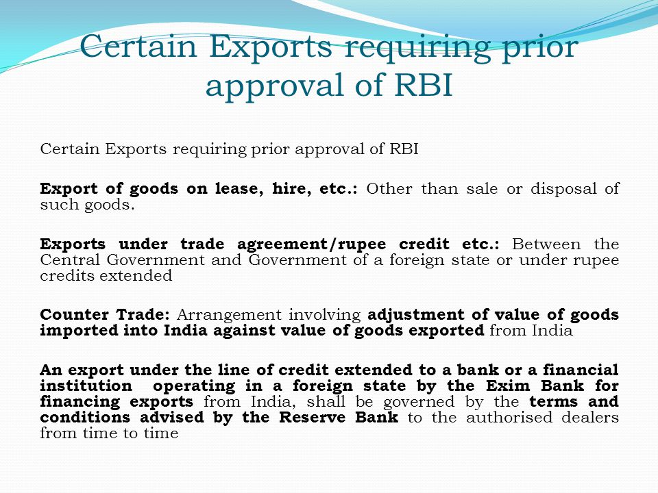 Certain Exports requiring prior approval of RBI Export of goods on lease, hire, etc.: Other than sale or disposal of such goods. Exports under trade a