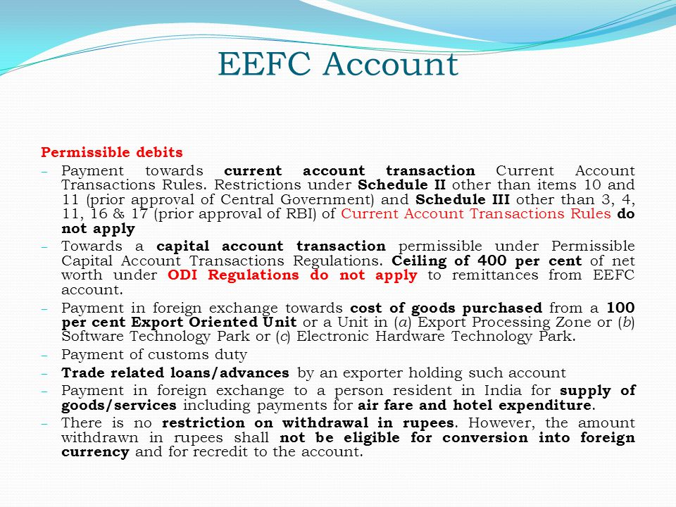 EEFC Account Permissible debits – Payment towards current account transaction Current Account Transactions Rules. Restrictions under Schedule II other