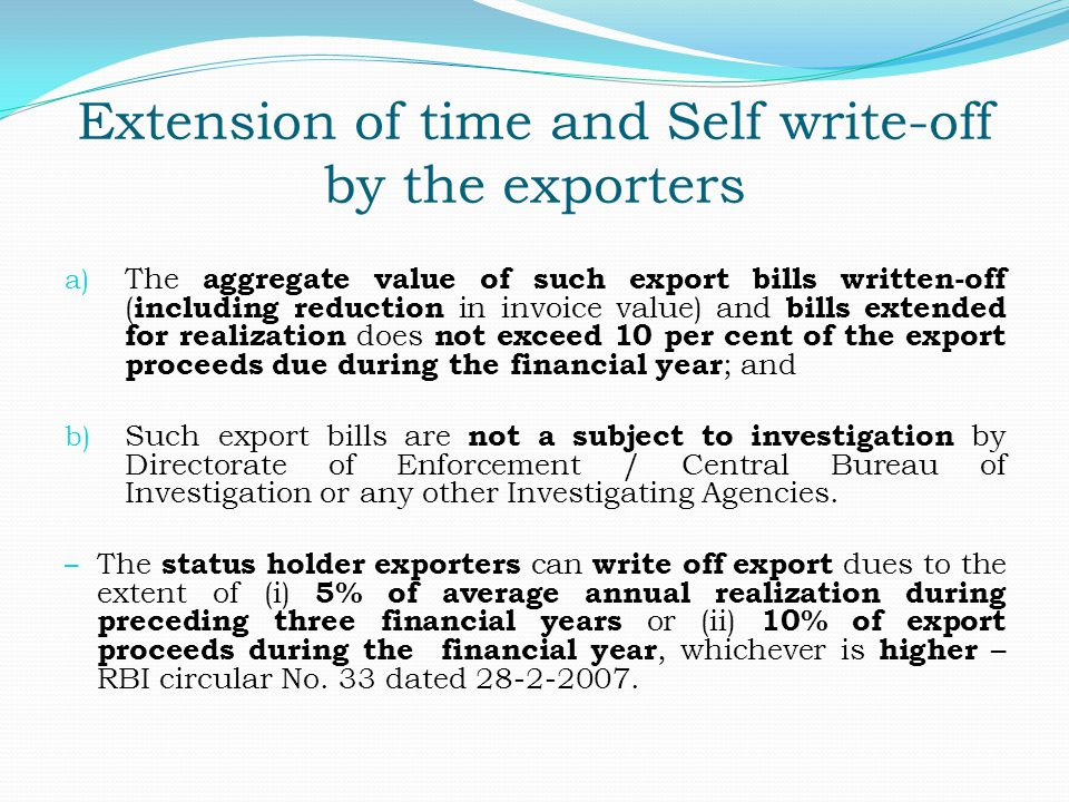 Extension of time and Self write-off by the exporters a) The aggregate value of such export bills written-off ( including reduction in invoice value)