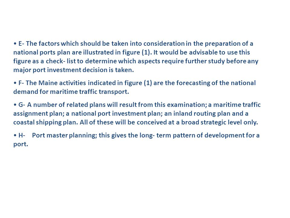 E- The factors which should be taken into consideration in the preparation of a national ports plan are illustrated in figure (1). It would be advisab