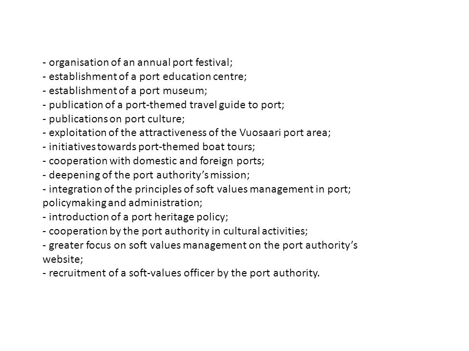 - organisation of an annual port festival; - establishment of a port education centre; - establishment of a port museum; - publication of a port-theme