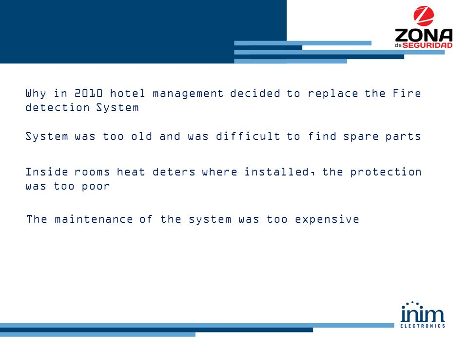Why in 2010 hotel management decided to replace the Fire detection System System was too old and was difficult to find spare parts Inside rooms heat d