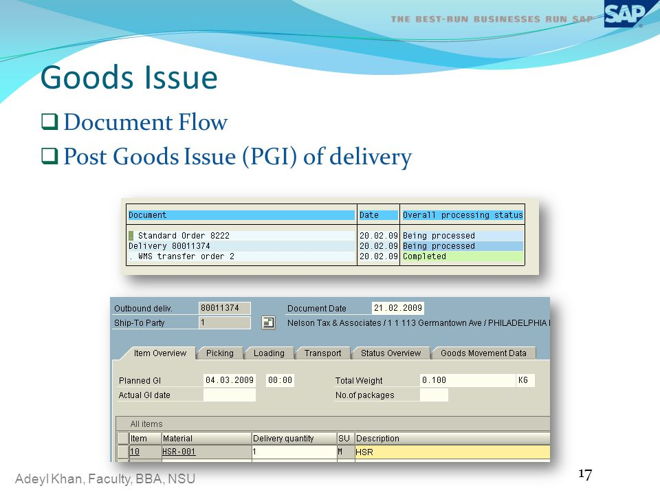 Adeyl Khan, Faculty, BBA, NSU Goods Issue Document Flow Post Goods Issue (PGI) of delivery 17