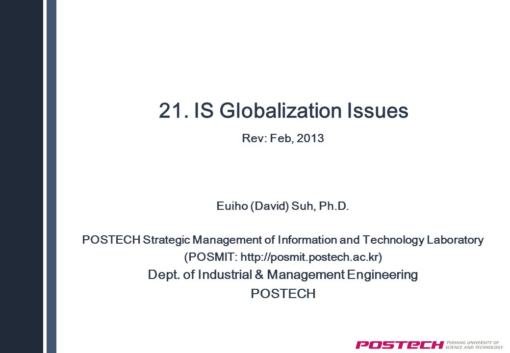 21. IS Globalization Issues Rev: Feb, 2013 Euiho (David) Suh, Ph.D.