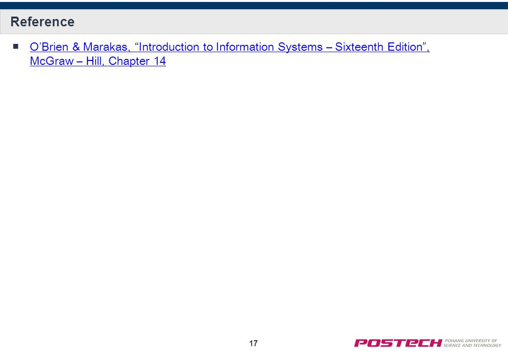 17 Reference OBrien & Marakas, Introduction to Information Systems – Sixteenth Edition, McGraw – Hill, Chapter 14OBrien & Marakas, Introduction to Information Systems – Sixteenth Edition, McGraw – Hill, Chapter 14