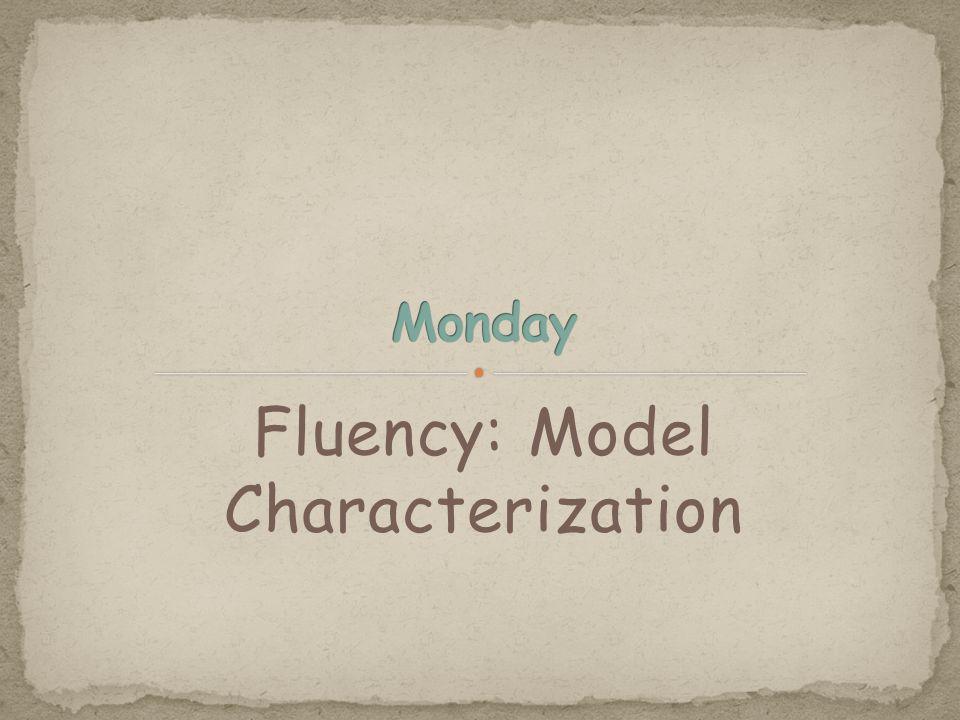 Fluency: Model Characterization
