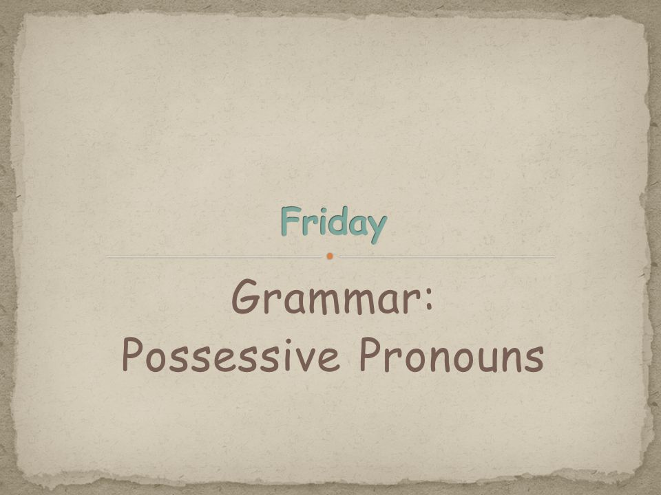 Grammar: Possessive Pronouns
