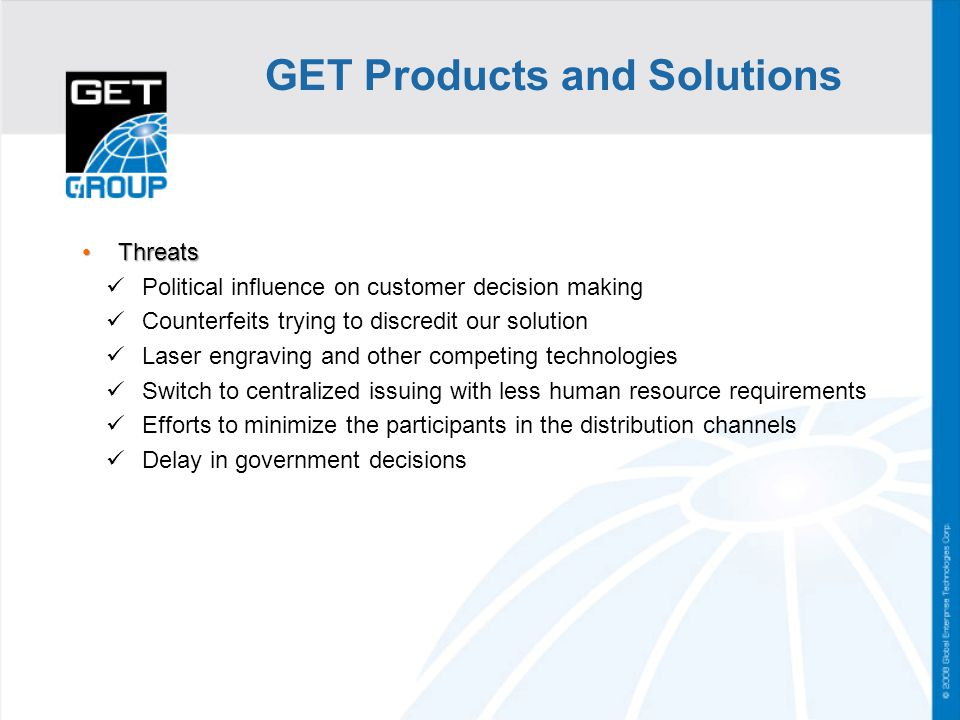 ThreatsThreats Political influence on customer decision making Counterfeits trying to discredit our solution Laser engraving and other competing techn