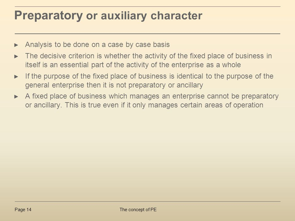 The concept of PEPage 14 Analysis to be done on a case by case basis The decisive criterion is whether the activity of the fixed place of business in