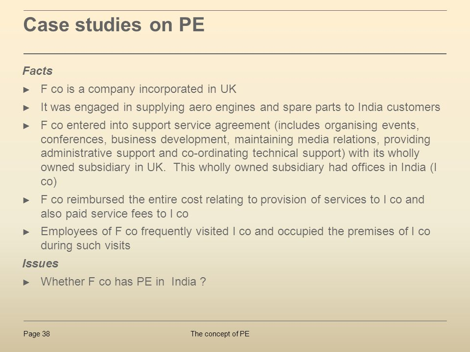 The concept of PEPage 38 Case studies on PE Facts F co is a company incorporated in UK It was engaged in supplying aero engines and spare parts to Ind