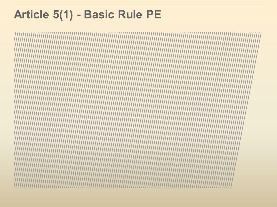 Article 5(1) - Basic Rule PE