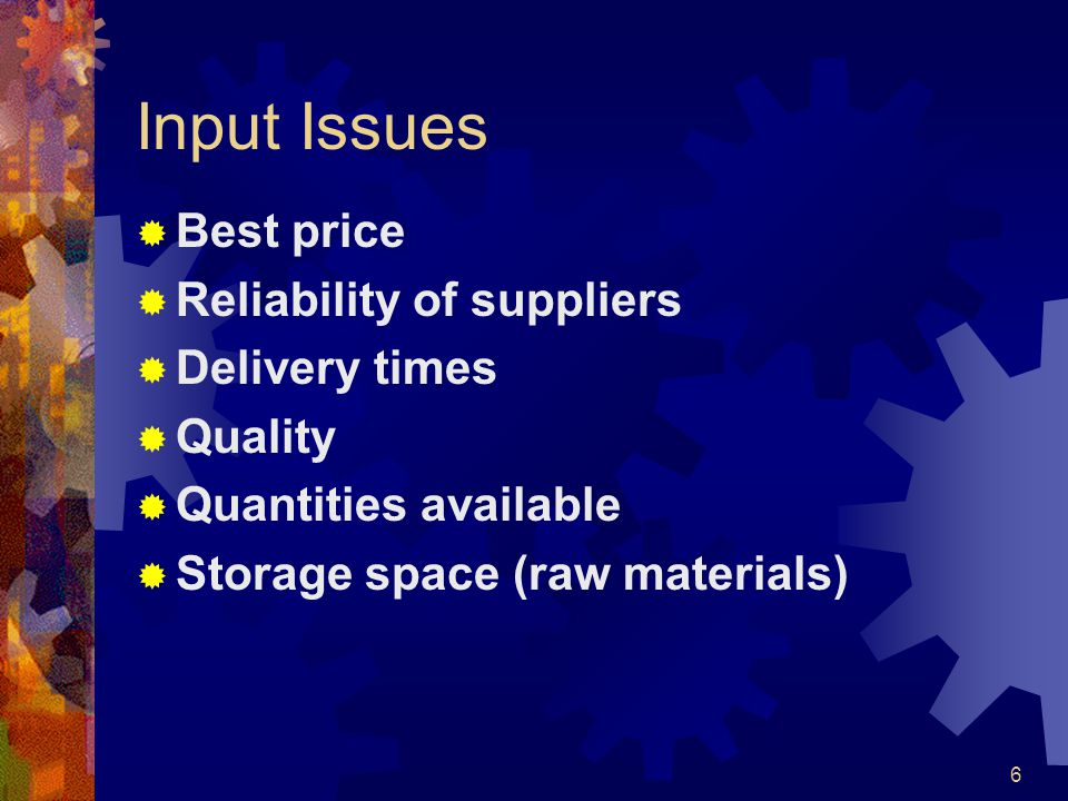 7 Process Issues Average Demand per Week Production Capacity Available Working Procedures (eg H&S) Storage Space (Finished Product) Efficiency/Productivity Payment Systems Quality Stock Control