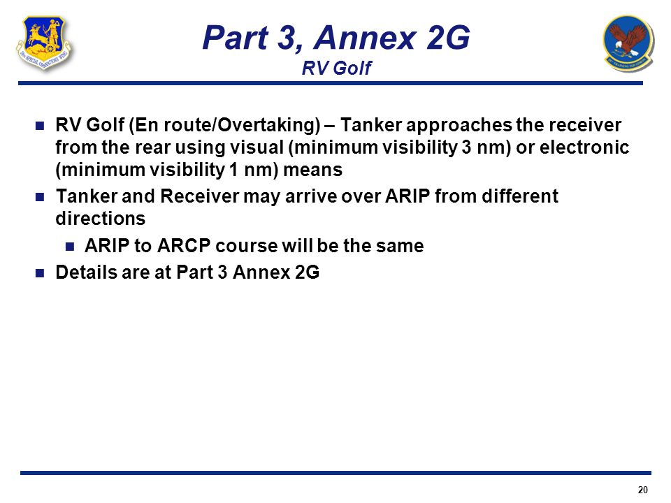 Part 3, Annex 2G RV Golf RV Golf (En route/Overtaking) – Tanker approaches the receiver from the rear using visual (minimum visibility 3 nm) or electr