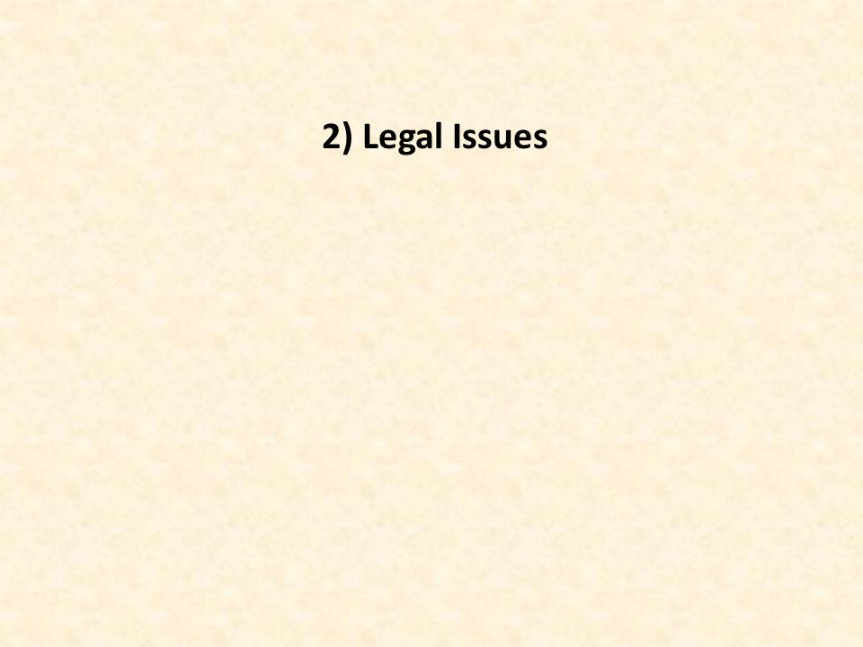 2) Legal Issues