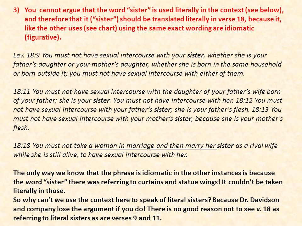 3)You cannot argue that the word sister is used literally in the context (see below), and therefore that it (sister) should be translated literally in