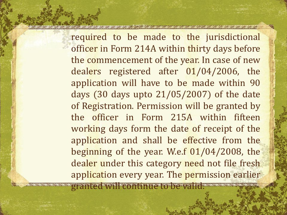 required to be made to the jurisdictional officer in Form 214A within thirty days before the commencement of the year.